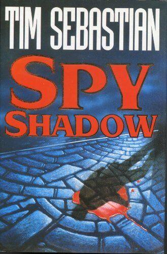 Spy Shadow By  Tim Sebastian. 9780671699468