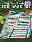 Beginner's Guide to Quiltmaking by Jeri Simon (Paperback, 2015)