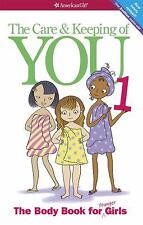 The Care and Keeping of You 1 : The Body Book for Younger Girls by Valorie Schaefer (Paperback, Revised Edition, 2013)