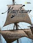 Mayflower 1620: A New Look at a Pilgrim Voyage by John Kemp, Peter Arenstam, Catherine O'Neill Grace, Sisse Brimberg, Plimoth Plantation (Hardback, 2013)