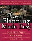 Event Planning Made Easy: 7 Simple Steps to Making Your Business or Private Event a Huge Success from the Industry's Top Event Planners by Jodi Wolf, Donielle Levine, Paulette Wolf (Hardback, 2005)