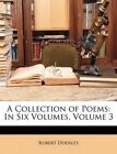 a Collection of Poems in Six Volumes Volume 3 by Robert Dodsley