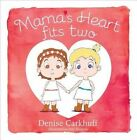 Mama's Heart Fits Two by Denise Carkhuff (Hardback, 2015)