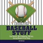 Book of Baseball Stuff: Great Records, Weird Happenings, Odd Facts, Amazing Moments & Cool Things by Ron Martirano (Hardback, 2009)