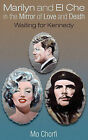 Marilyn and El Che in the Mirror of Love and Death: Waiting for Kennedy by Mo Chorfi (Paperback / softback, 2010)