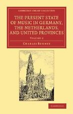 The Present State of Music in Germany, the Netherlands, and United Provinces...