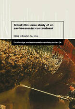 Tributyltin: Case Study of an Environmental Contaminant (Cambridge Environmenta