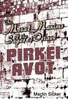 Moral Maxims of The Sages of Israel Pirkei Avot 9780595663637 by Martin Sicker