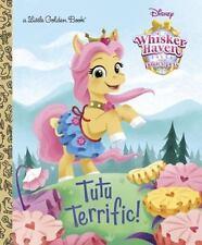 Tutu Terrific! (Disney Palace Pets: Whisker Haven Tales) (Little Golden  (ExLib)