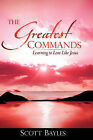 The Greatest Commands by Scott Bayles (Paperback / softback, 2008)