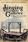 Singing from the Gallows by Wayne Combs (Paperback / softback, 2013)