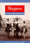 Skegness in Old Photographs by Winston Kime (Paperback, 1992)