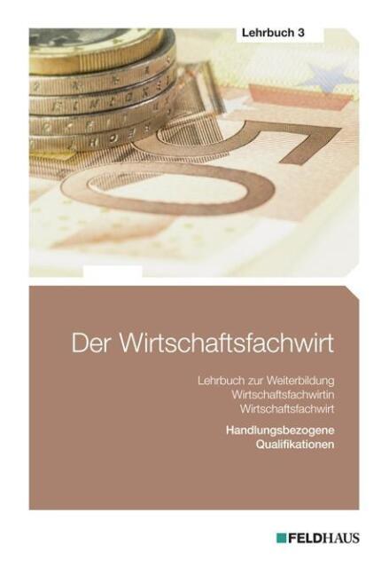 Der Wirtschaftsfachwirt - Lehrbuch 3 * von Elke H. Schmidt (2009, Taschenbuch)