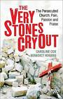 The Very Stones Cry Out by Benedict Rogers, Caroline Cox (Paperback, 2011)