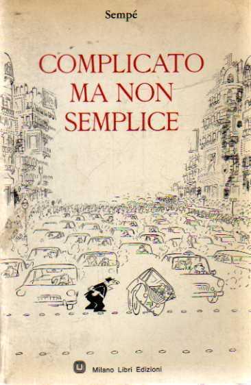 D8 Complicato ma non semplice Sempè Milano Libri ed. 1969