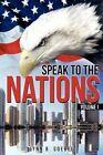 Speak to the Nations Volume I by Lynn B Goebel (Paperback / softback, 2012)