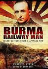 Burma Railway Man: Secret Letters from a Japanese POW by Charles Steel (Paperback, 2013)