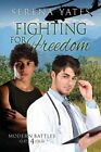 Fighting for Freedom by Serena Yates (Paperback / softback, 2014)
