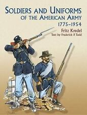 Soldiers and Uniforms of the American Army, 1775-1954 (Dover Military History,