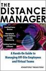 The Distance Manager: A Hands-on Guide to Managing Off-site Employees and Virtual Teams by Kimball Fisher, Mareen D. Fisher (Hardback, 2000)
