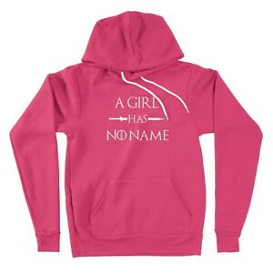 A Girl has No Name Sweater Pullover Hoodie Unisex Sweatshirt Gift Game of Throne