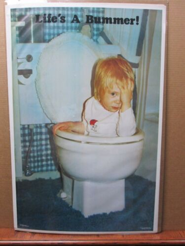 Life/'s a Bummer 1974 Vintage Poster funny toilet kid Inv#2863