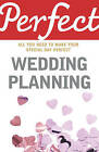 Perfect Wedding Planning by Cherry Chappell (Paperback, 2015)