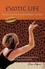 Exotic Life: Travel Tales of an Adventurous Woman by Lisa Alpine (Paperback / softback, 2014)