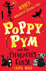 Poppy Pym and the Pharaoh's Curse by Laura Wood (Paperback, 2015)