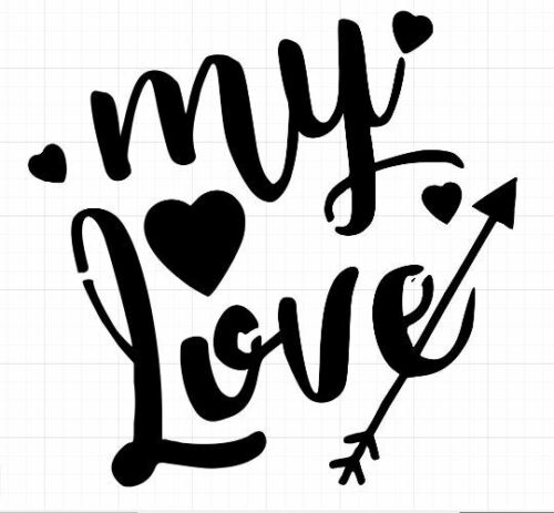 Reusable Mylar My Love Valentine Stencil Template for Crafting decor Cards