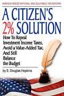 A Citizen's 2% Solution by S Douglas Hopkins (Paperback / softback, 2010)