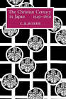 The Christian Century in Japan, 1549-1650 by C. R. Boxer (Hardback, 1993)