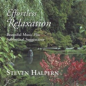 Details about Effortless Relaxation (Relaxing music plus subliminal  affirmations), Steven Halp