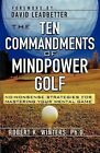 The Ten Commandments of Mindpower Golf: No-Nonsense Strategies for Mastering Your Mental Game by Robert Winters (Paperback / softback, 2004)