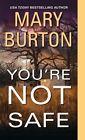 You're Not Safe by Mary Burton (Paperback / softback, 2014)