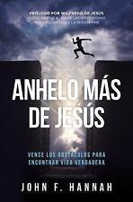 Anhelo Más de Jesús : Cómo Vencer Los Obstáculos para Encontrar Vida...