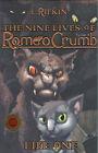 The Nine Lives of Romeo Crumb, Life 1 by L. Rifkin (Hardback, 2005)