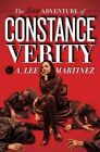 The Last Adventure of Constance Verity by A Lee Martinez (Hardback, 2016)