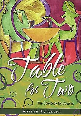 Table for Two : The Cookbook for Couples by Caterson, Warren