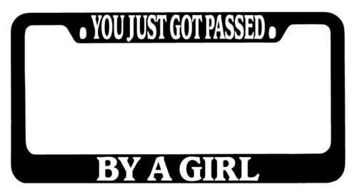 Black METAL License Plate Frame You Just Got Passed By A Girl Auto Accessory