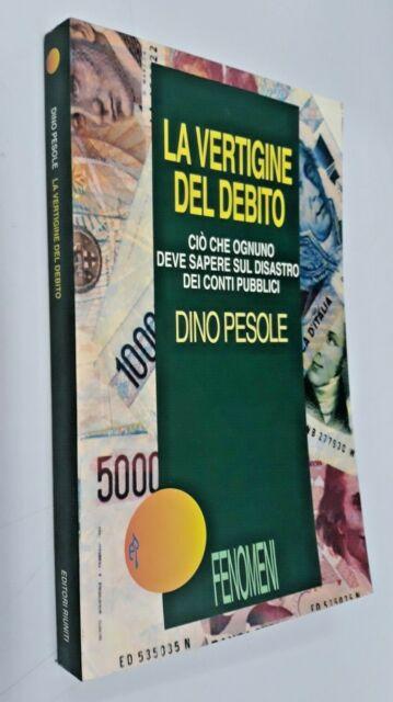 La vertigine del debito / Dino Pesole