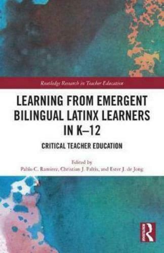 Learning from Emergent Bilingual Latinx Learners in K-12 by Pablo C Ramirez (...