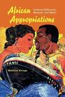 African Appropriations: Cultural Difference, Mimesis, and Media von Matthias Krings (2015, Taschenbuch)