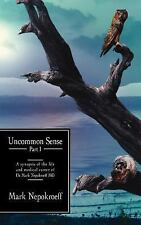 Uncommon Sense Part I : A synopsis of the life and medical career of Dr. Mark...