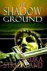Shadow Ground 9781403356659 by Laura Strickland Paperback