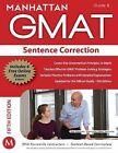 Manhattan GMAT Sentence Correction by Manhattan GMAT Staff (2012, Paperback, Revised)