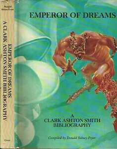 Donald-Sidney-Fryer-EMPEROR-OF-DREAMS-A-CLARK-ASHTON-SMITH-Signed-1st-ed-1978