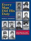 Every Man Did His Duty: Pictures & Stories of the Men of the First Minnesota by Wayne D Jorgenson (Hardback, 2012)