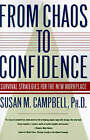 From Chaos to Confidence: Your Survival Strategies for the New Workplace by Susan M. Campbell (Paperback, 1996)
