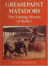 Greasepaint Matadors: The Unsung Heroes of Rodeo